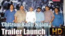 'Chitram Kadu Nijam' Trailer Launch