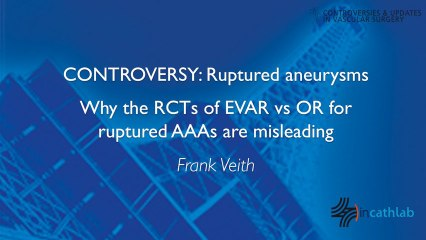 Why the RCTs of EVAR vs OR for ruptured AAAs are misleading