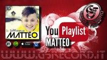 """Matteo - Matteo Playlist """"La Differenza"""""""