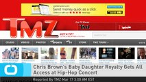 Chris Brown's Baby Daughter Royalty Gets All Access at Hip-Hop Concert