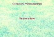 How To Become A Writer Extraordinaire PDF (How To Become A Writer Extraordinaire 2015)