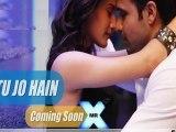 Tu Jo Hain - Mr X - Video Song - Emraan Hashmi - Amyra Dastur - Ankit Tiwari
