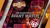 Avant-Match - J25 - Orléans reçoit Cholet Basket