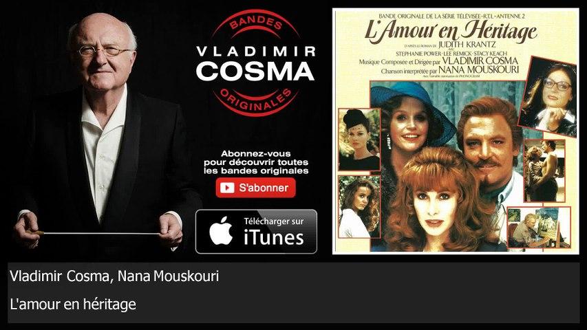 Vladimir Cosma, Nana Mouskouri - L'amour en héritage