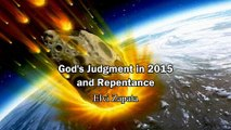God's Judgment in 2015 and Repentance (Be Rapture Ready) - Elvi Zapata