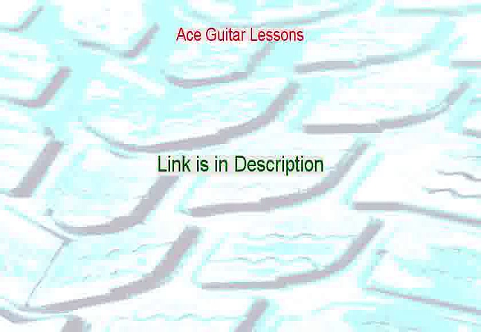 Ace Guitar Lessons PDF [Ace Guitar Lessonsace guitar lessons 2015]