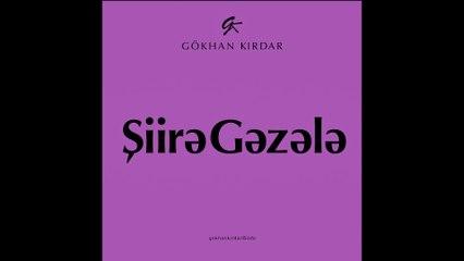 """Gökhan Kırdar - Şeirə Qəzələ - Şiire Gazele """"DƏŞTİ"""" (Azərbaycan) (Official Audio Demo) 2015"""