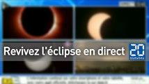 Revivez l'éclipse en direct