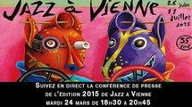 DIRECT. Conférence de presse de l'édition 2015 de Jazz à Vienne, mardi 24 mars de 18h30 à 20h45