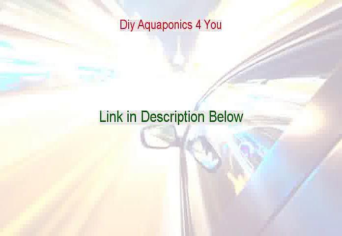 Diy Aquaponics 4 You Reviews (See my Review)