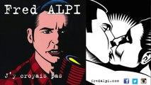 Fred Alpi - Fred Alpi - J'y croyais pas