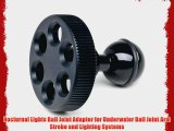 Nocturnal Lights Ball Joint Adapter for Underwater Ball Joint Arm Strobe and Lighting Systems