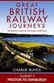Download Journey 4 Preston to Edinburgh Great British Railway Journeys Book 4 ebook {PDF} {EPUB}