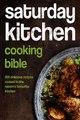 Download Saturday Kitchen Cooking Bible ebook {PDF} {EPUB}