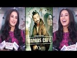 Nargis Fakhri Exclusive Interview For ''Madras Cafe''