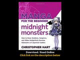 Download Manga for the Beginner Midnight Monsters How to Draw Zombies Vampires and Other Delightfully Devious Characters of Japanese Comics By Christopher Hart PDF