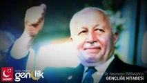 GENÇLİĞE HİTABE - Prof. Dr. Necmettin Erbakan