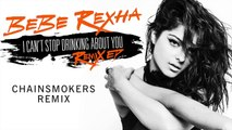 Bebe Rexha - I Can't Stop Drinking About You [Chainsmokers Remix Audio]