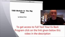 Text Your Ex Back   Module 3  The Big Goal to Get Your Ex Back