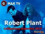 (HD) Robert Plant - Live Concert - Lollapalooza Argentina 2015