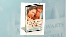 Moles Warts and Skin Tags Removal - Truth about Moles Warts and Skin Tags Removal system