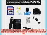 8GB Accessory Kit For Nikon COOLPIX P530 P520 P510 P500 P100 Digital Camera Includes 8GB High