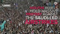 Houthi Rebels Protest Retaliatory Saudi Airstrikes On Yemen