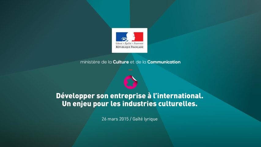 Développer son entreprise à l'international. Un enjeu pour les industries culturelles.