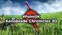 Xenoblade Chronicles 3D - Point GK : la grammaire du RPG