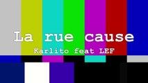 La rue cause - Karlito feat LEF