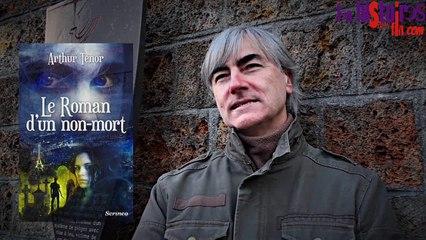 Interview : Arthur Ténor - Le roman d'un non-mort