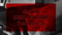 Allan RYAN - Journal de création (work in progress #3)