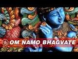 Om Namo Bhagvate - Chants of Krishna | Krishna Chanting | Peaceful Chants