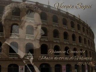 """Vicente Seguí Resumen concierto """"Plaza de Toros de Valencia"""" 27/3/15"""