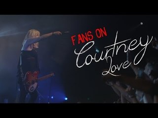 Fans on Courtney Love - Part 2
