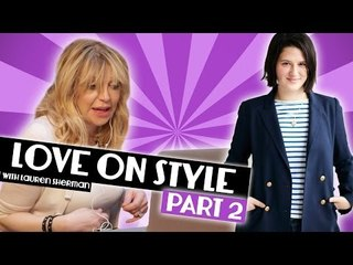 Courtney Love on Style with Lauren Sherman Part 2