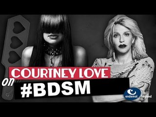 "Courtney Love on ""BDSM"" Ep8"