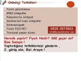 Tümör_PET 0535 3573503,pet ct çekimi sonrası,pet ct zararları,pet ct çekim ücreti,pet ct nedir,pet ct çekimi ne kadar sü