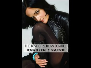 The Best Of Serkan Demirel / 05 - Kosheen / Catch