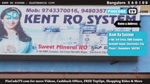 PinCodeTV.com - Kent Ro system [60 Seconds] Water Purifiers in Electronic City - Bangalore - Pin Code 560100 - INDIA