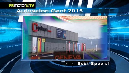 Salon de Ginebra 2015 - Especial Seat - Car News TV en PRMotor TV Channel (HD)