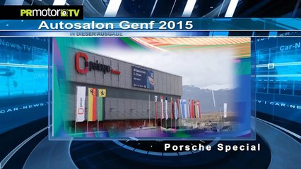 Salon de Ginebra 2015 - Especial Porsche - Car News TV en PRMotor TV Channel (HD)