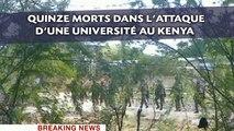 Quinze morts et une prise d'otages dans l'attaque d'une université au Kenya