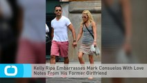 Kelly Ripa Embarrasses Mark Consuelos With Love Notes From His Former Girlfriend