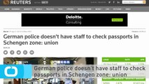 German Police Doesn't Have Staff to Check Passports in Schengen Zone: Union