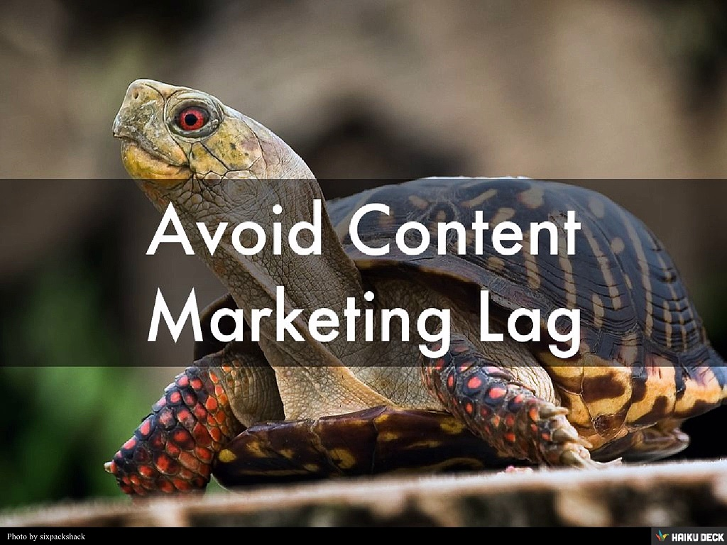 Steps to Avoid Content Marketing Lag