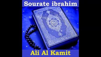 Sourate ibrahim - Ali Al Kamit