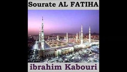 Sourate AL FATIHA - ibrahim Kabouri