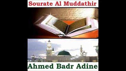 Sourate Al Muddathir - Ahmed Badr Adine