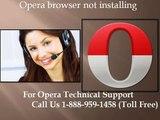 1-888-959-1458 Opera browser keeps shutting * keeps shutting down